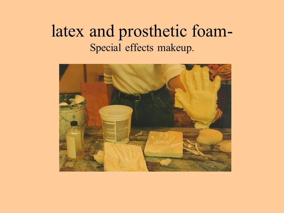 latex and prosthetic foam- Special effects makeup.