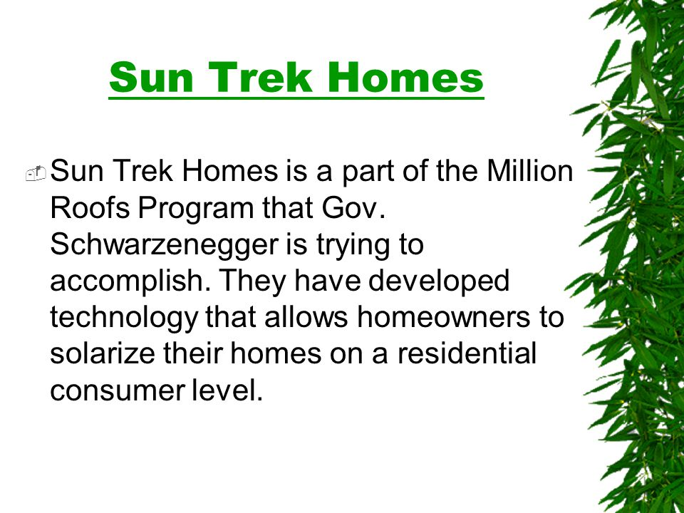 Sun Trek Homes Sun Trek Homes is a part of the Million Roofs Program that Gov.