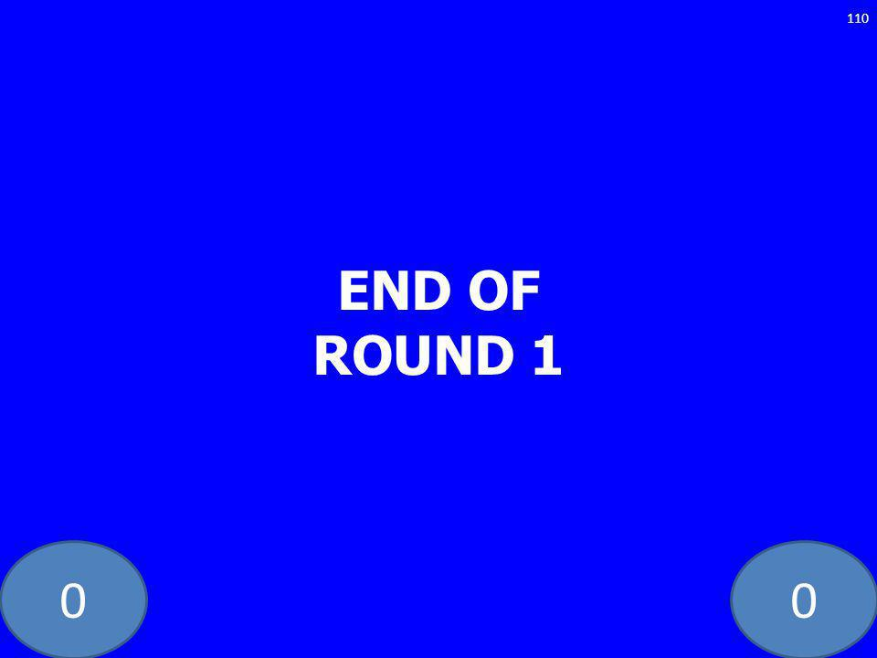 00 END OF ROUND 1 110