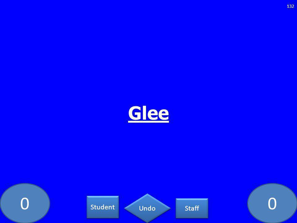 00 Glee 132 Student Staff Undo