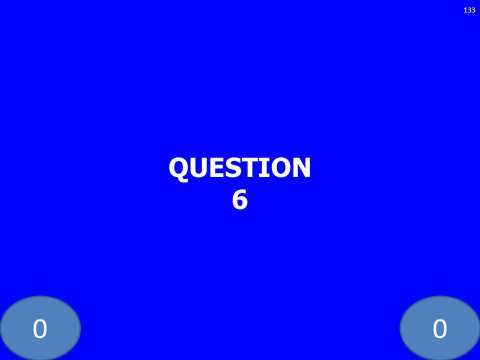 00 QUESTION 6 133