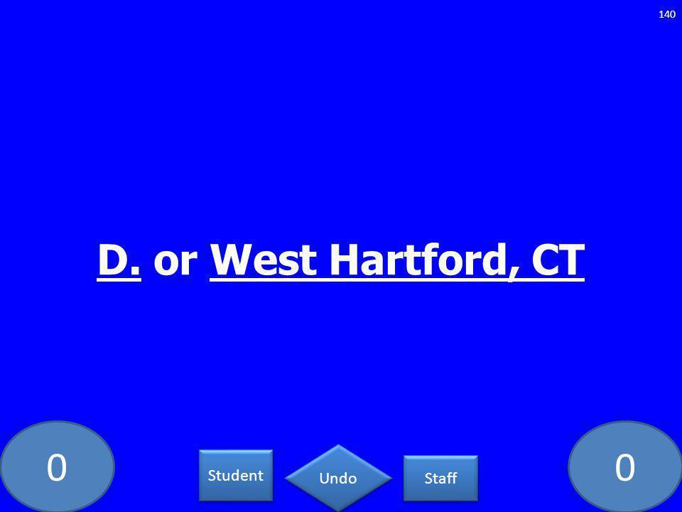 00 D. or West Hartford, CT 140 Student Staff Undo