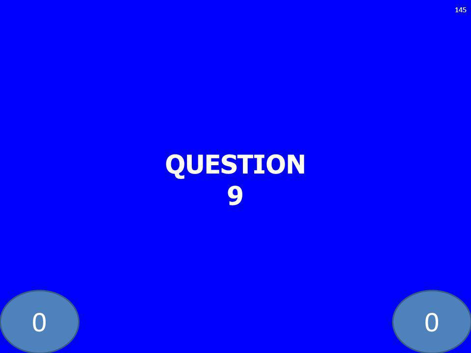 00 QUESTION 9 145