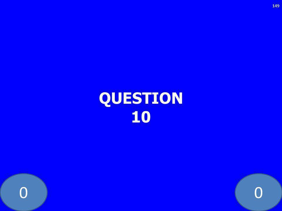 00 QUESTION 10 149