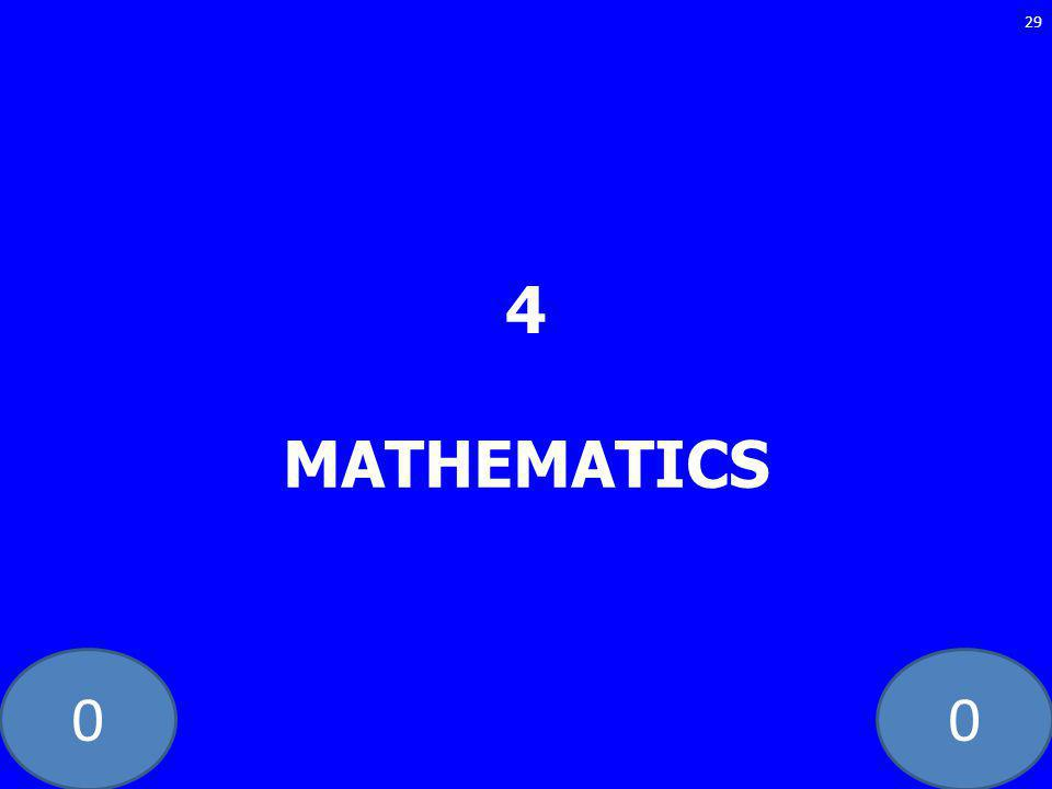00 4 MATHEMATICS 29