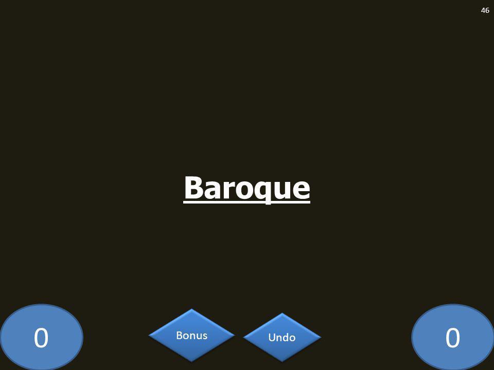 00 Baroque 46 Undo Bonus