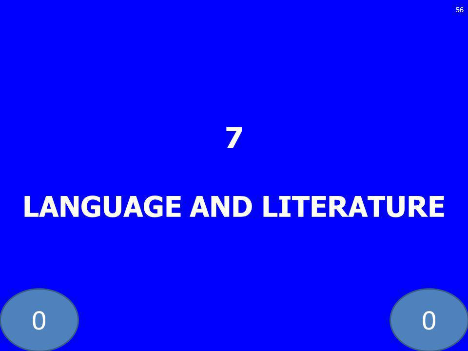 00 7 LANGUAGE AND LITERATURE 56
