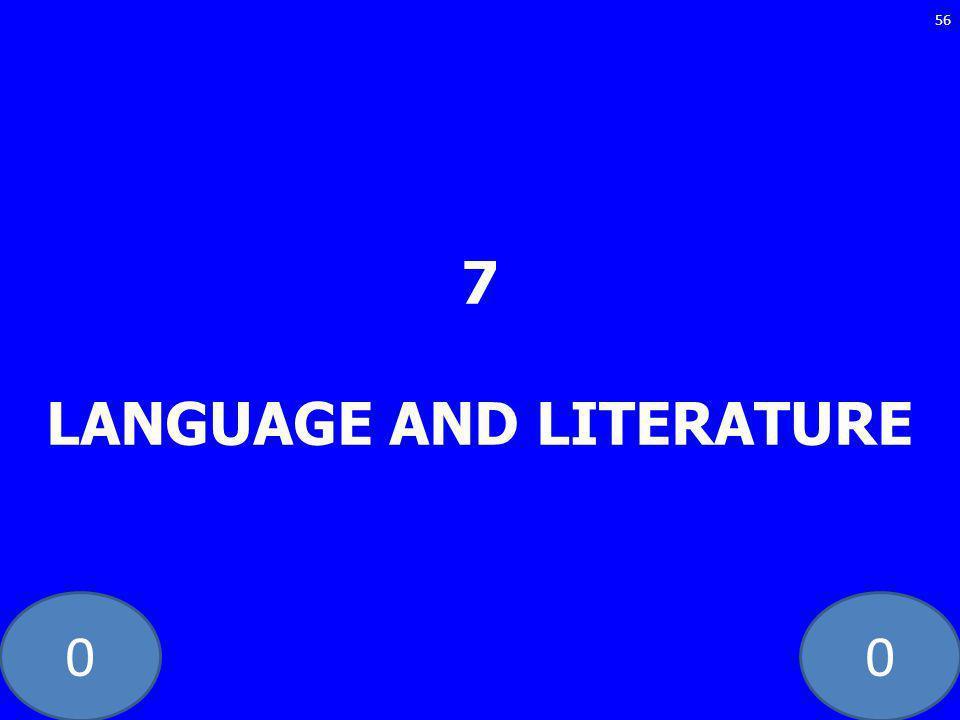 00 7 LANGUAGE AND LITERATURE 56