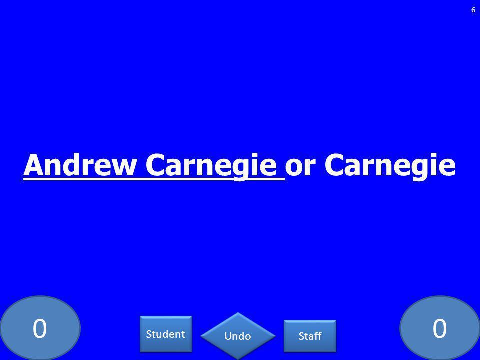 00 Andrew Carnegie or Carnegie 6 Student Staff Undo