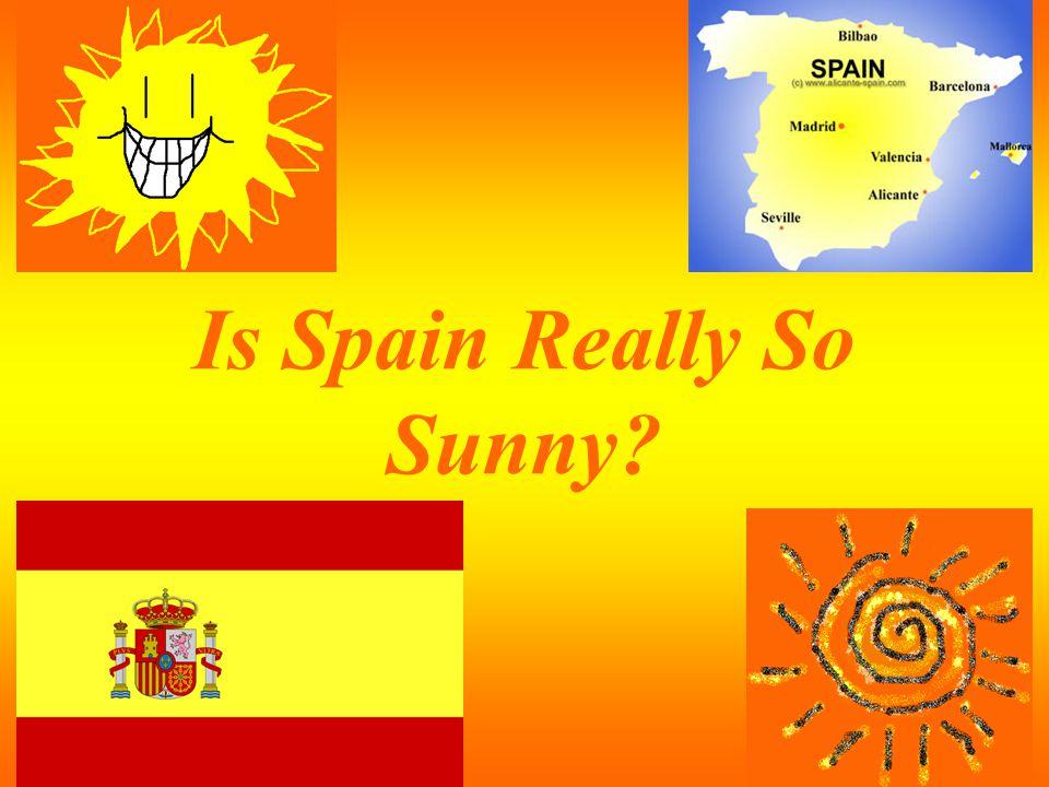 Is Spain Really So Sunny?