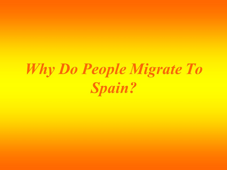 Why Do People Migrate To Spain?