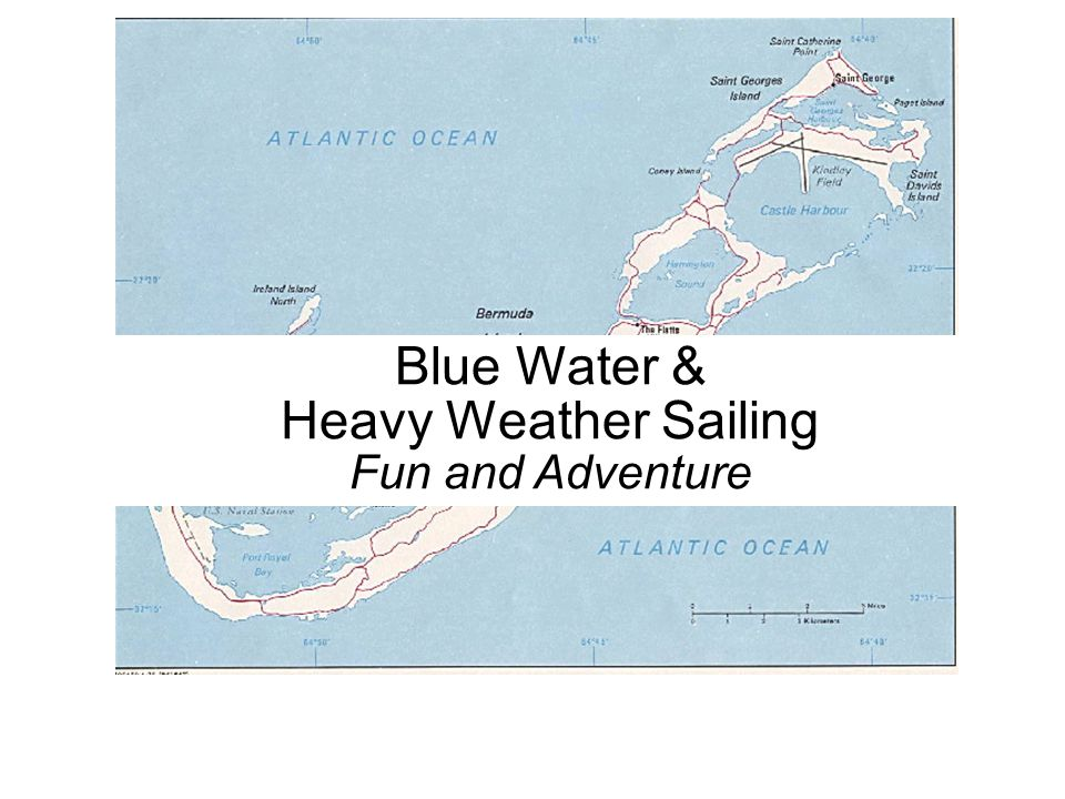 Blue Water & Heavy Weather Sailing Fun and Adventure
