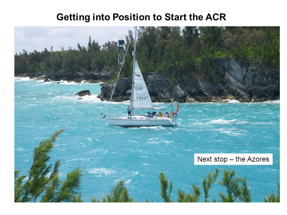Getting into Position to Start the ACR Next stop – the Azores