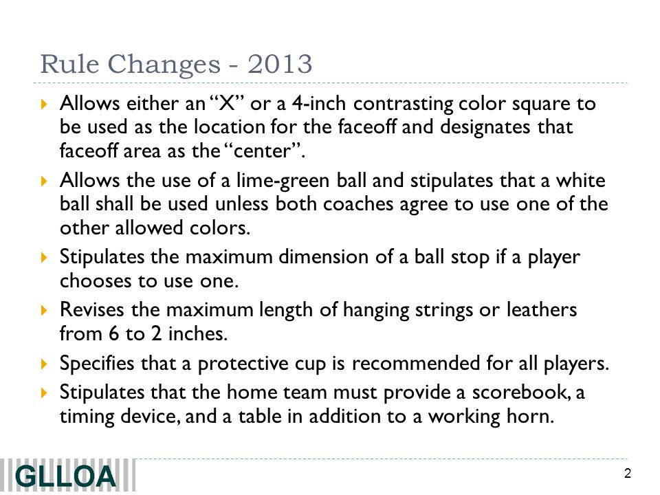 3 Rule Changes - 2013 Allows officials to wear black shorts instead of white shorts and specifies that all officials working a game are to be dressed the same.