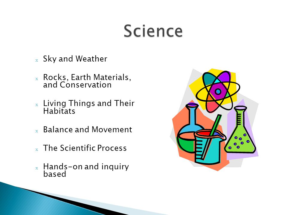 x Sky and Weather x Rocks, Earth Materials, and Conservation x Living Things and Their Habitats x Balance and Movement x The Scientific Process x Hand