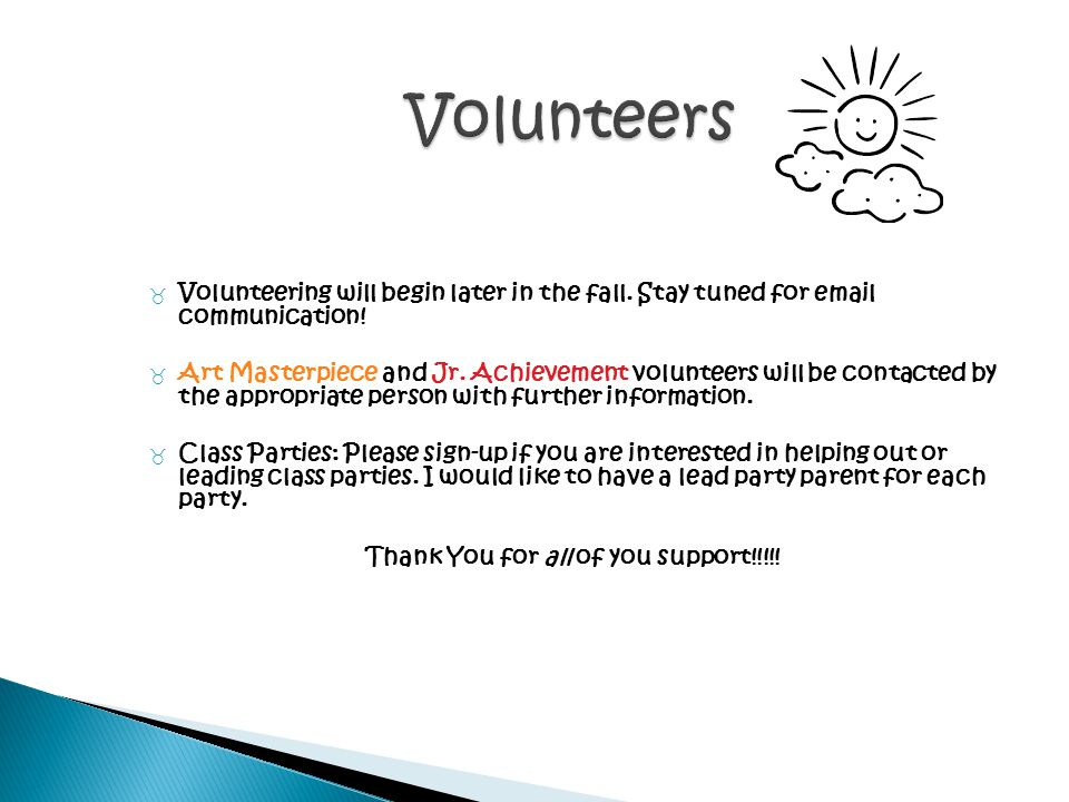 _ Volunteering will begin later in the fall. Stay tuned for email communication! _ Art Masterpiece and Jr. Achievement volunteers will be contacted by