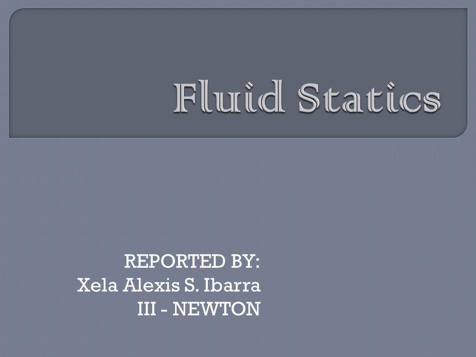 REPORTED BY: Xela Alexis S. Ibarra III - NEWTON