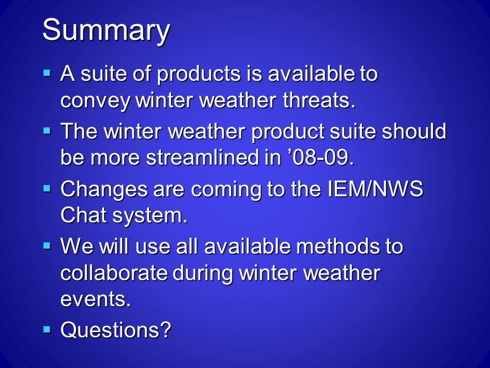 Summary A suite of products is available to convey winter weather threats.