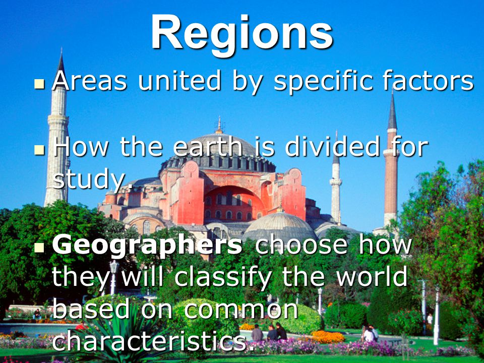 Regions Areas united by specific factors Areas united by specific factors How the earth is divided for study. How the earth is divided for study. Geog