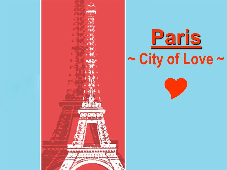 Paris Paris ~ City of Love ~