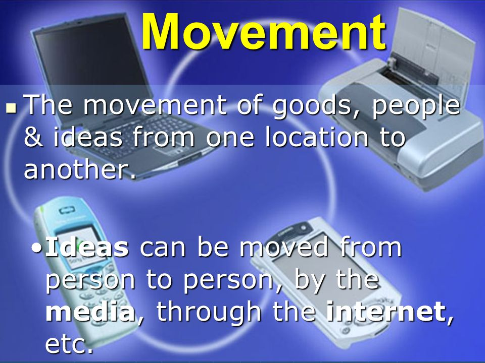 The movement of goods, people & ideas from one location to another. The movement of goods, people & ideas from one location to another. Ideas can be m