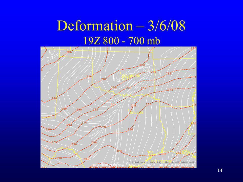 Deformation – 3/6/08 19Z 800 - 700 mb 14