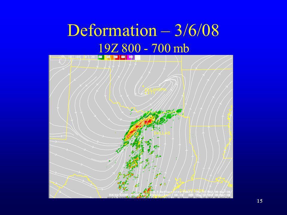 Deformation – 3/6/08 19Z 800 - 700 mb 15