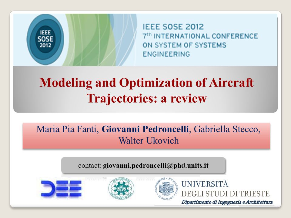 Modeling and Optimization of Aircraft Trajectories: a review Maria Pia Fanti, Giovanni Pedroncelli, Gabriella Stecco, Walter Ukovich Maria Pia Fanti,