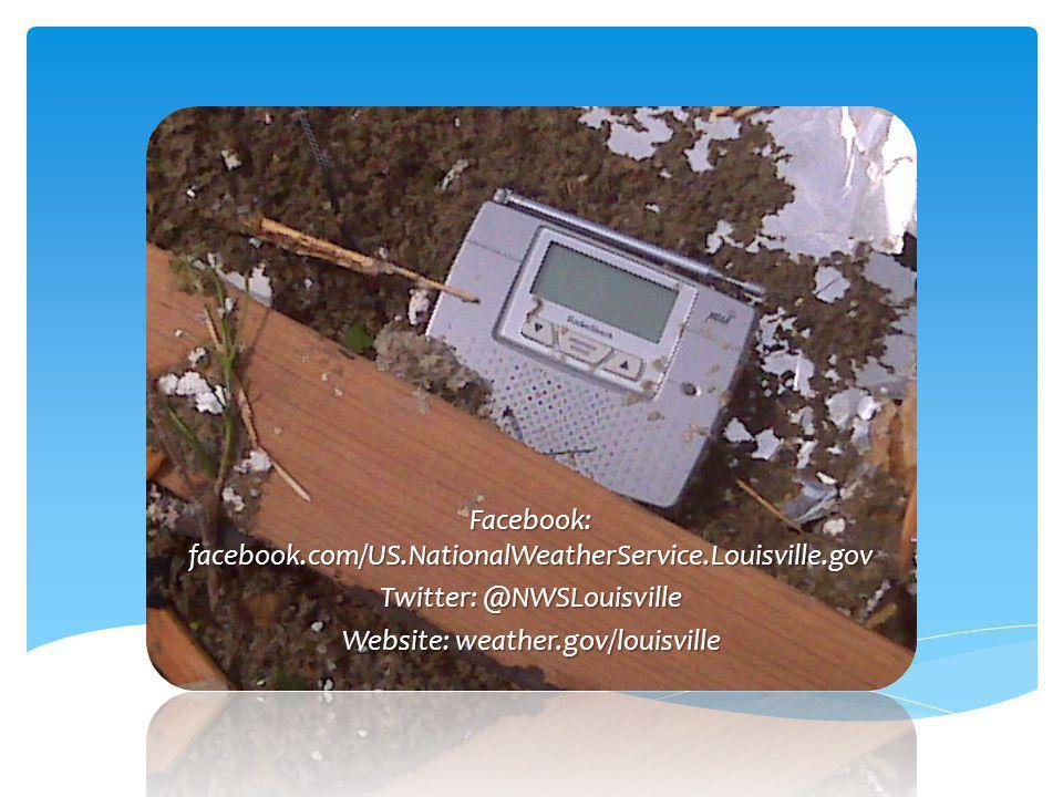 Facebook: facebook.com/US.NationalWeatherService.Louisville.gov Twitter: @NWSLouisville Website: weather.gov/louisville