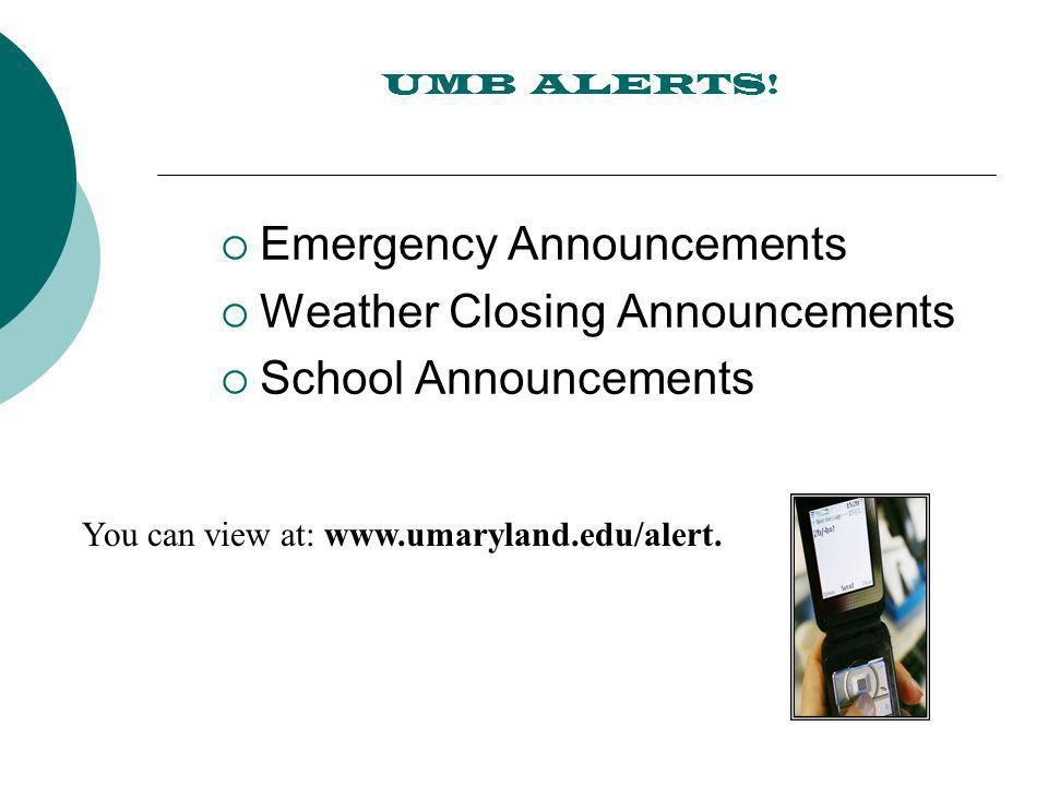 Emergency Announcements Weather Closing Announcements School Announcements UMB ALERTS.