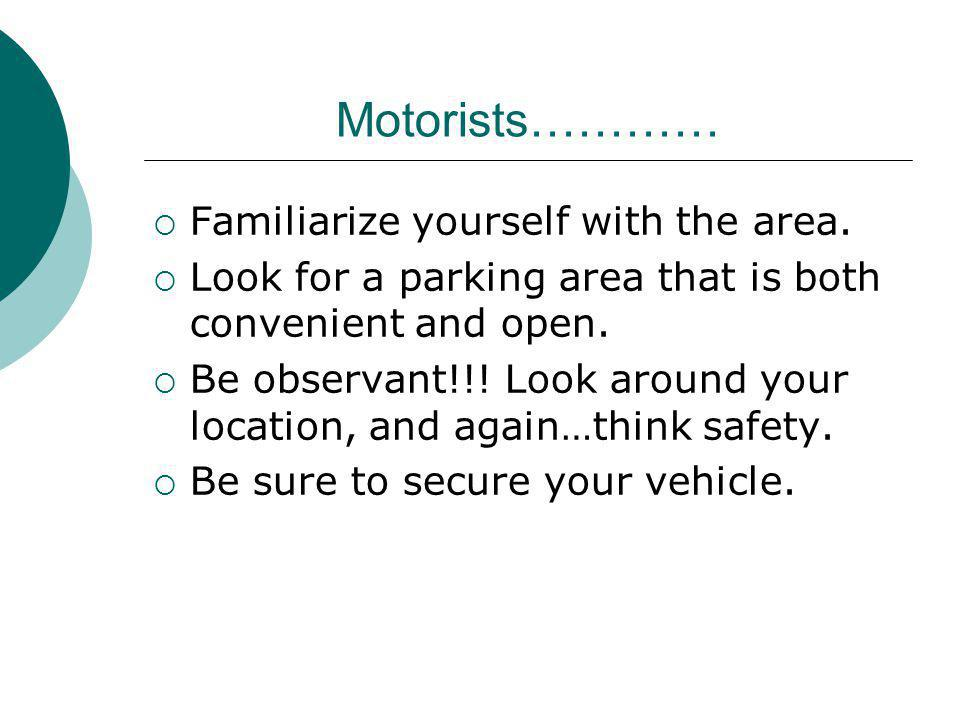 Motorists………… Familiarize yourself with the area.