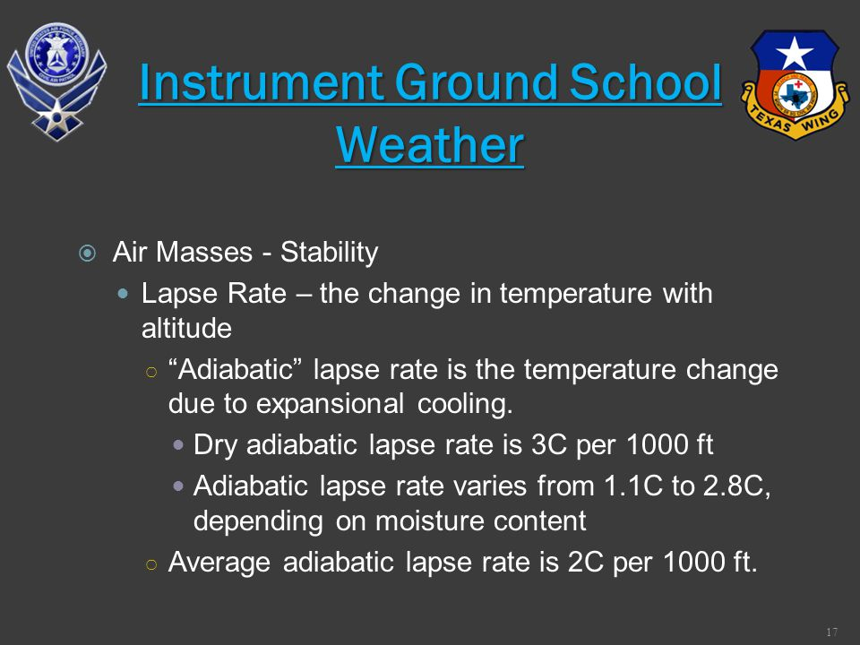 Air Masses - Stability Lapse Rate – the change in temperature with altitude Adiabatic lapse rate is the temperature change due to expansional cooling.