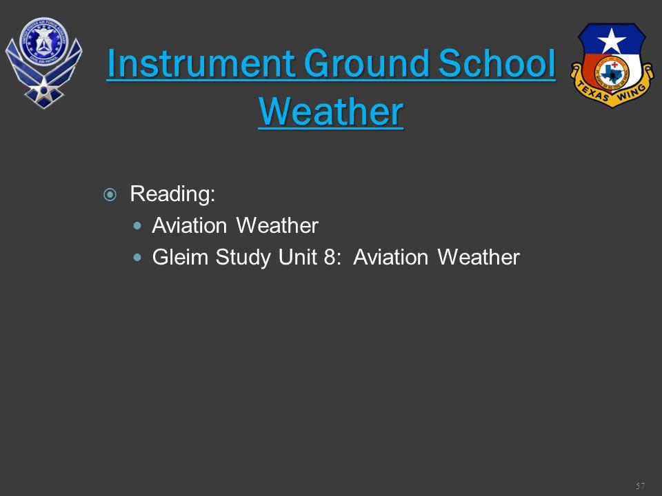 Reading: Aviation Weather Gleim Study Unit 8: Aviation Weather 57 Instrument Ground School Weather