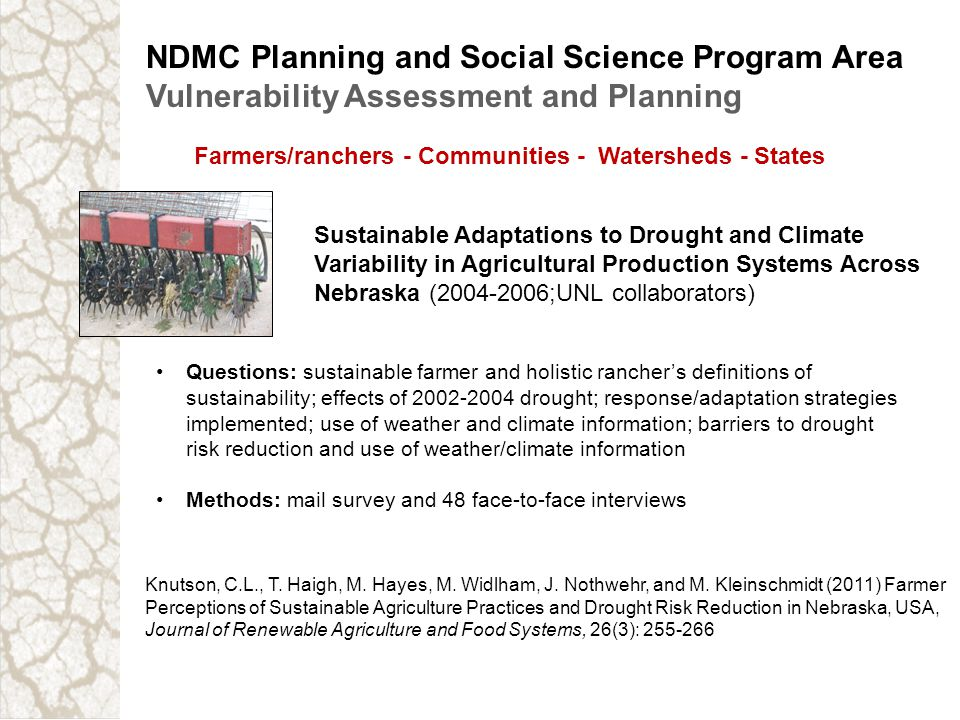 NDMC Planning and Social Science Program Area Vulnerability Assessment and Planning Farmers/ranchers - Communities - Watersheds - States Questions: su