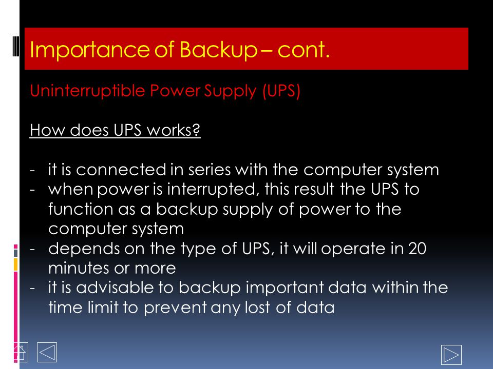 Importance of Backup – cont. Data is exposed to several threats.