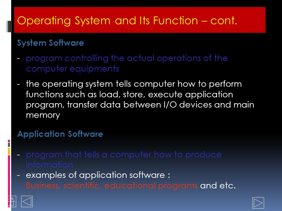 What is a software? - The instructions needed to direct the computer to complete specific tasks. - Software can be categorized into two types :- Opera