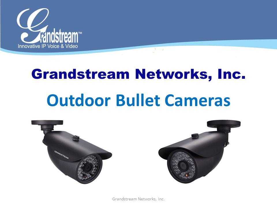 Grandstream Networks, Inc. Outdoor Bullet Cameras