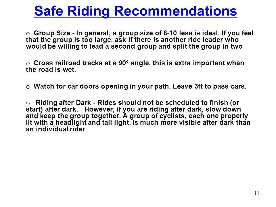 Safe Riding Recommendations o Group Size - In general, a group size of 8-10 less is ideal.