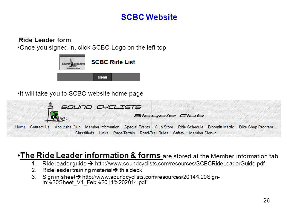 SCBC Website Ride Leader form Once you signed in, click SCBC Logo on the left top It will take you to SCBC website home page The Ride Leader informati