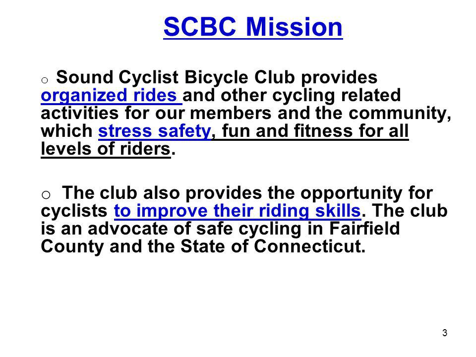 SCBC 2014 Cycling Clinics Ride Leader Training and Cycling Clinics o Ride Leader Training 4/3 (6:15-7:30pm) & 5/8 (7-8:30) @ Norwalk City Hall.