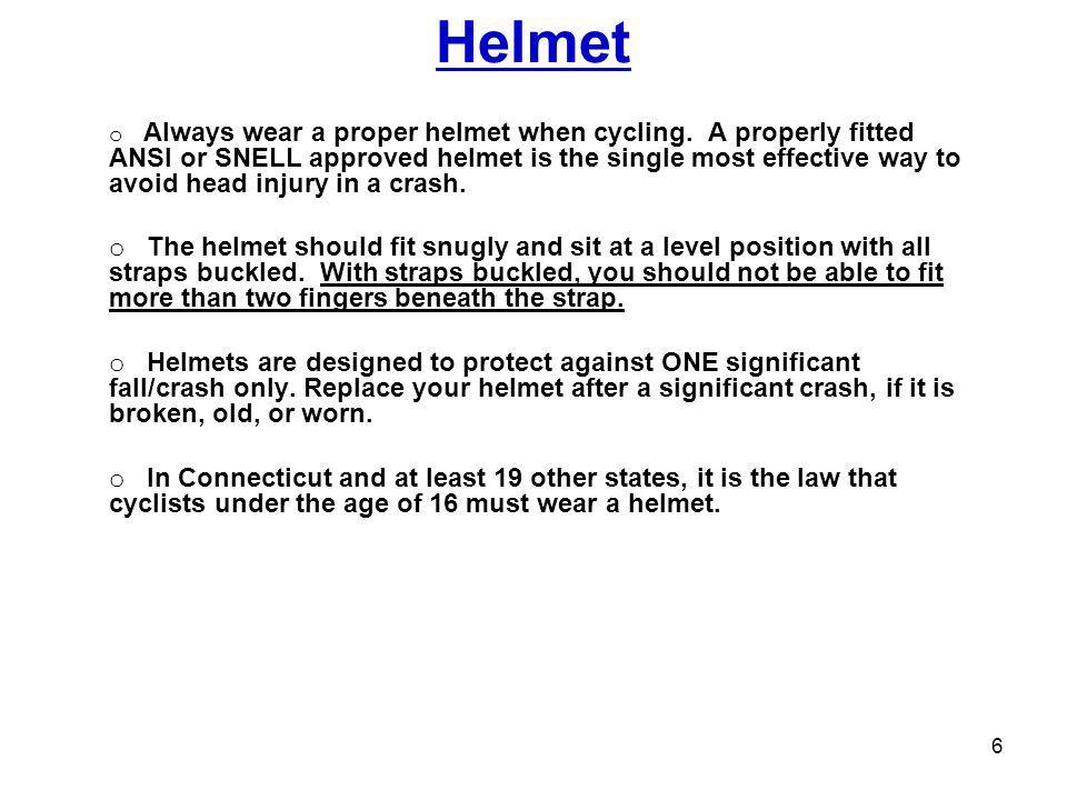 Helmet o Always wear a proper helmet when cycling.