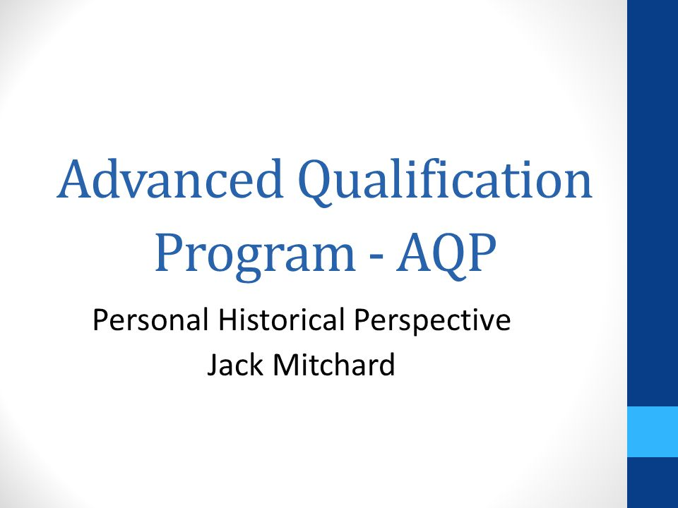 Advanced Qualification Program - AQP Personal Historical Perspective Jack Mitchard