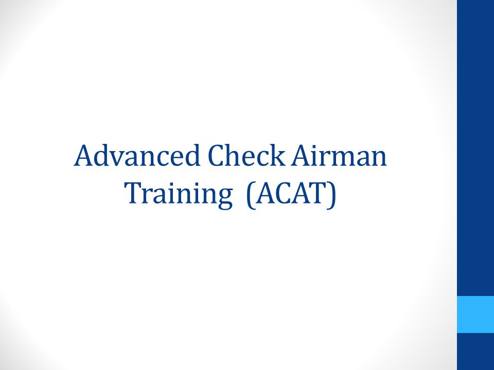 Advanced Check Airman Training (ACAT)