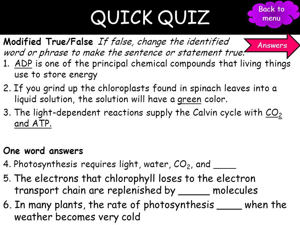 QUICK QUIZ Modified True/False If false, change the identified word or phrase to make the sentence or statement true.