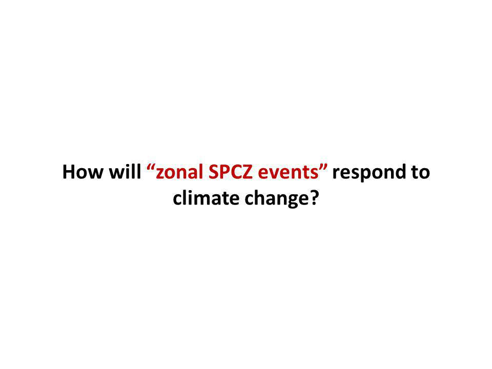 How will zonal SPCZ events respond to climate change