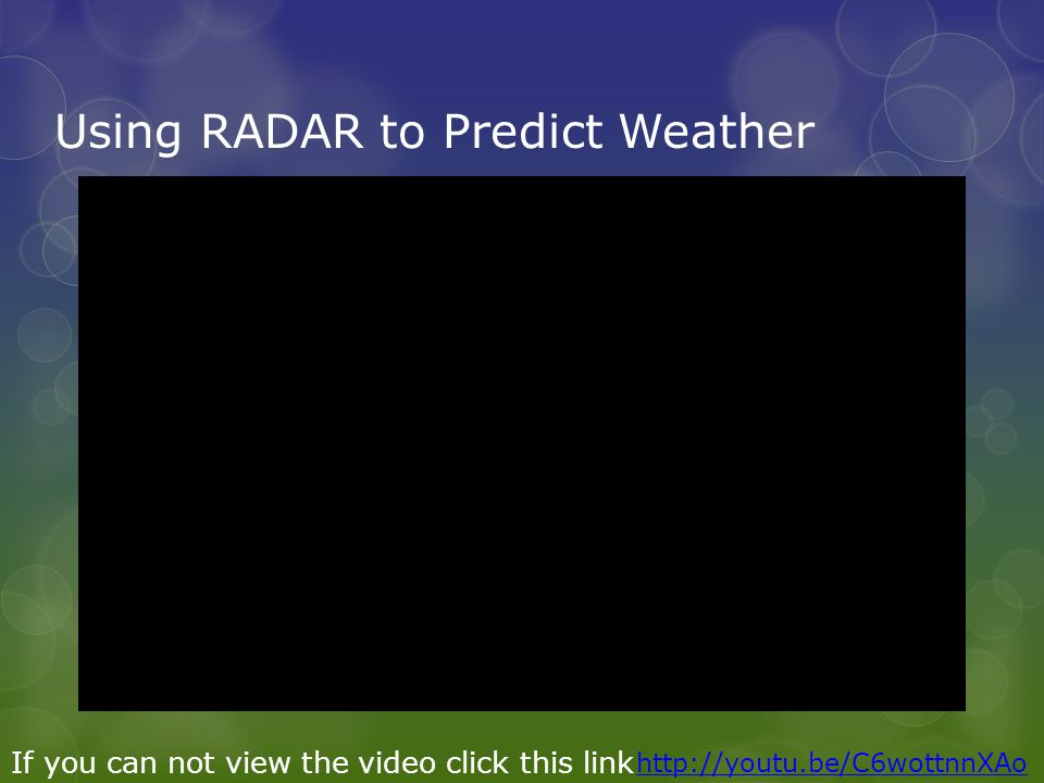 RADAR RADAR sends out radio waves to determine the location of presence, speed and distance of objects.
