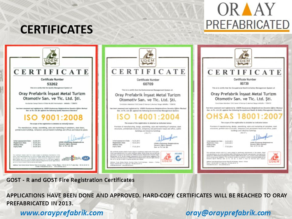 www.orayprefabrik.comoray@orayprefabrik.com CERTIFICATES GOST - R and GOST Fire Registration Certificates APPLICATIONS HAVE BEEN DONE AND APPROVED.
