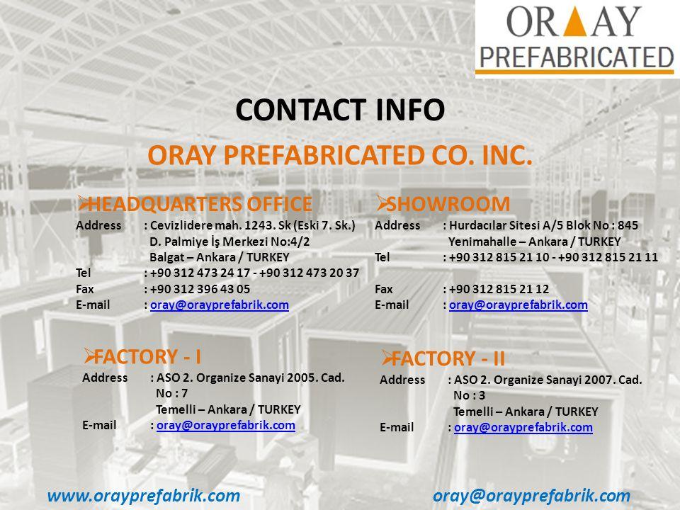 www.orayprefabrik.comoray@orayprefabrik.com CONTACT INFO HEADQUARTERS OFFICE Address : Cevizlidere mah.