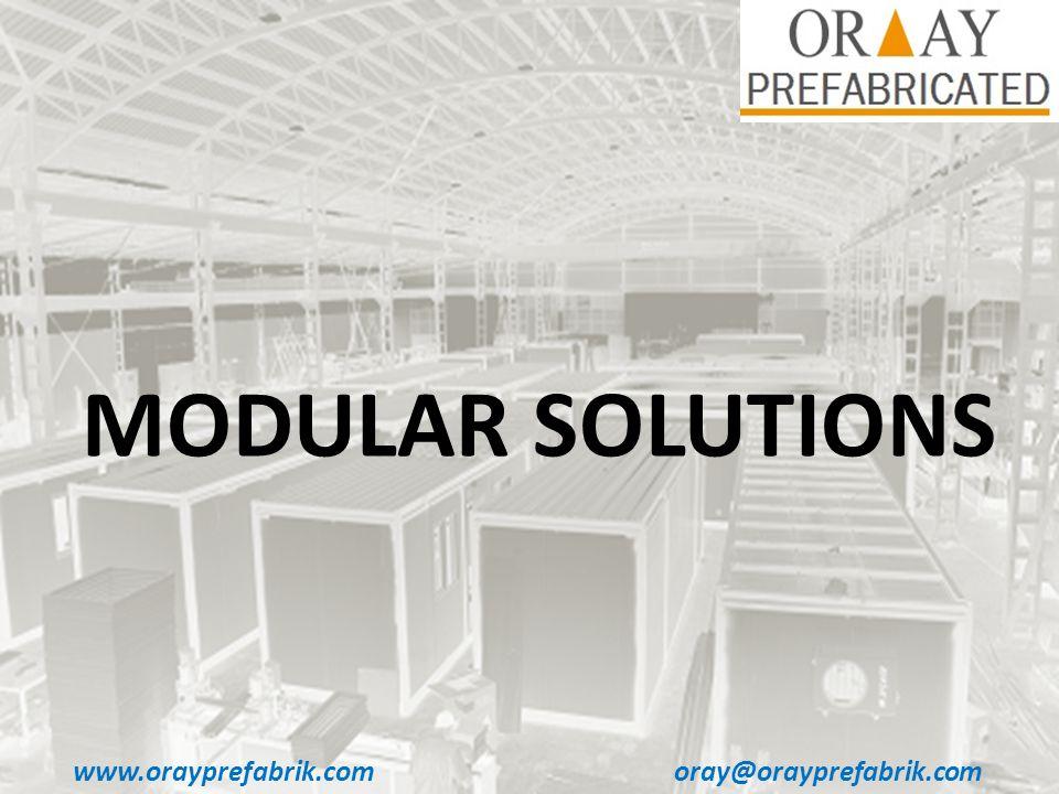 www.orayprefabrik.comoray@orayprefabrik.com MODULAR SOLUTIONS