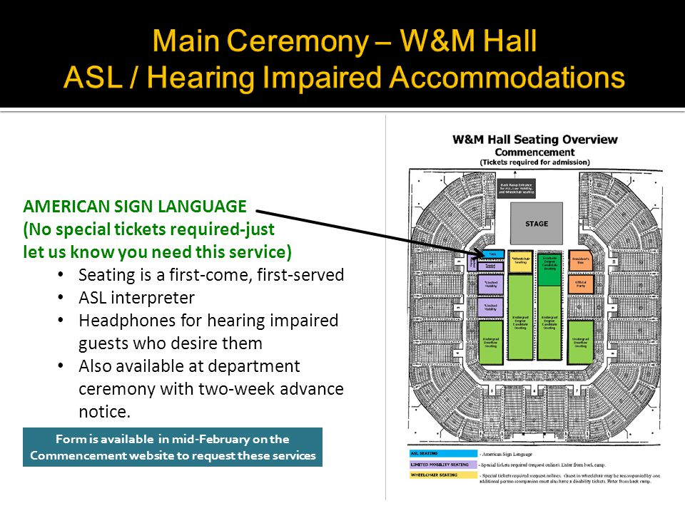 The main entrances to William & Mary Hall involve a number of stairs in order to access the doors/seating. If you have guests that cannot negotiate a